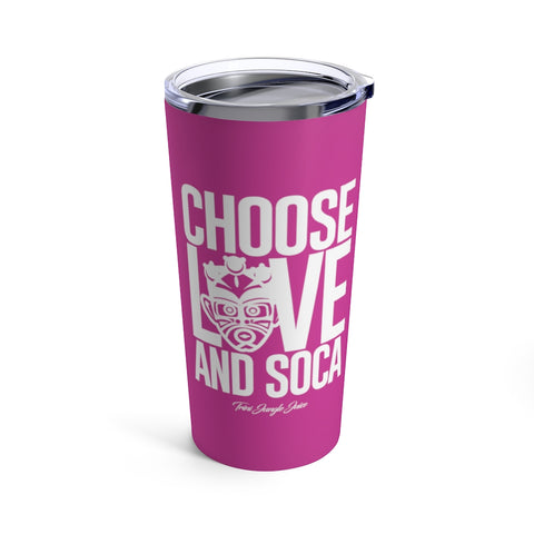 Choose LOVE and SOCA Tumbler (Pink 20 oz) - Trini Jungle Juice Store