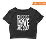 Choose LOVE and SOCA - Women's Crop Tee - Trini Jungle Juice Store