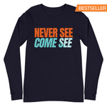 Caribbean Sayings - Never See Come See Unisex Long Sleeve Tee - Trini Jungle Juice Store
