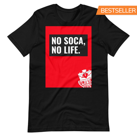 We Soca - No Soca, No Life Unisex T-Shirt - Trini Jungle Juice Store