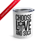 Choose LOVE and SOCA Tumbler (White 10 oz) - Trini Jungle Juice Store