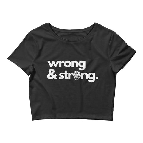 Caribbean Sayings - Wrong & Strong Women's Crop Tee - Trini Jungle Juice Store