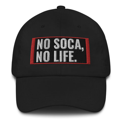 We Soca - No Soca, No Life Dad Hat - Trini Jungle Juice Store