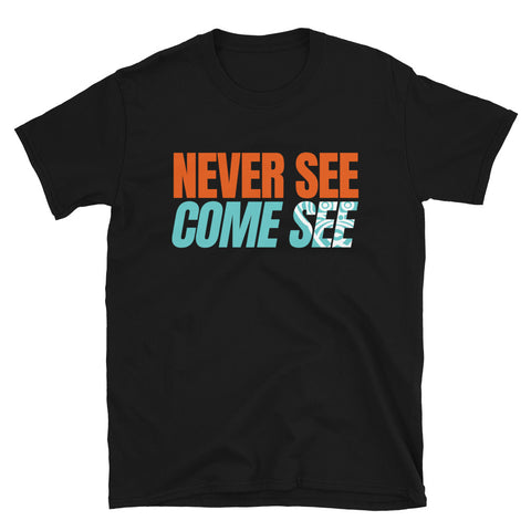Caribbean Sayings - Never See Come See Unisex T-Shirt - Trini Jungle Juice Store