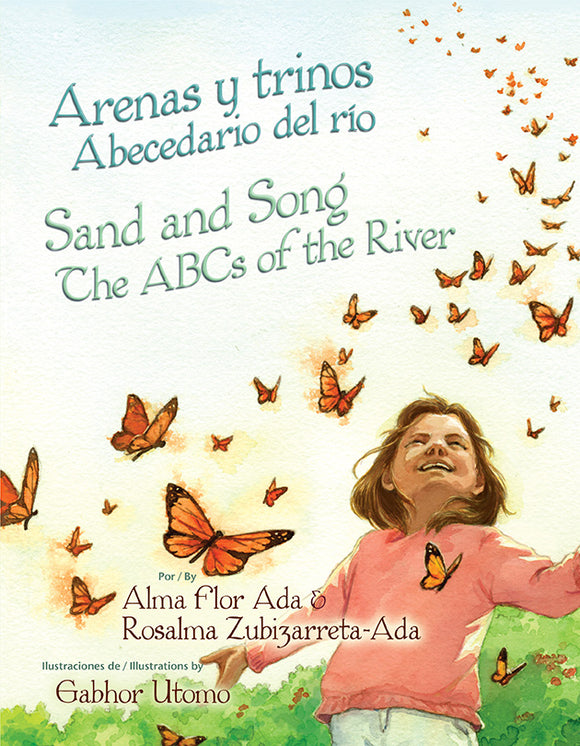 Arenas y trinos. Abecedario del río / Sand and Song: The ABCs of the River