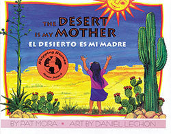 The Desert is My Mother / El desert es mi madre