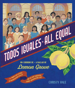 Todos Iguales / All Equal: Un corrido de Lemon Grove / A Ballad of Lemon Grove