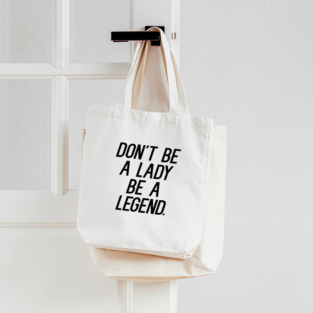 Tote Don't be a lady be a legend