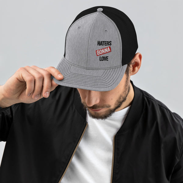 Haters Gonna Love Trucker Cap