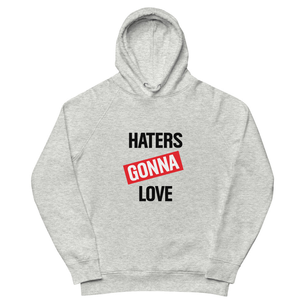 Haters Gonna Love Hoodie