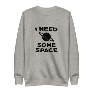 I Need Space Fleece Pullover