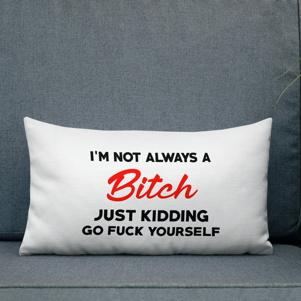 Bitch Premium Pillow