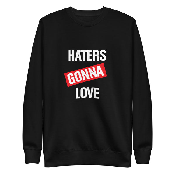 Haters Gonna Love Fleece Pullover