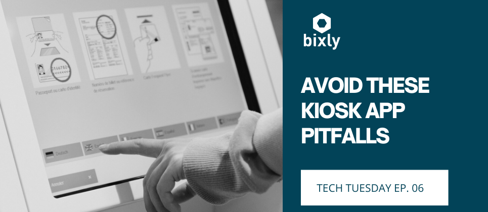 Avoiding Common Kiosk App Pitfalls