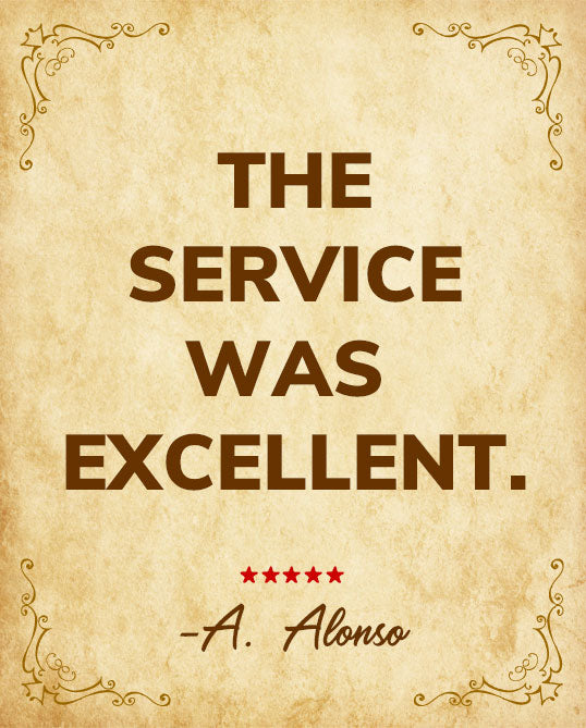 The service was excellent. - A. Alonso
