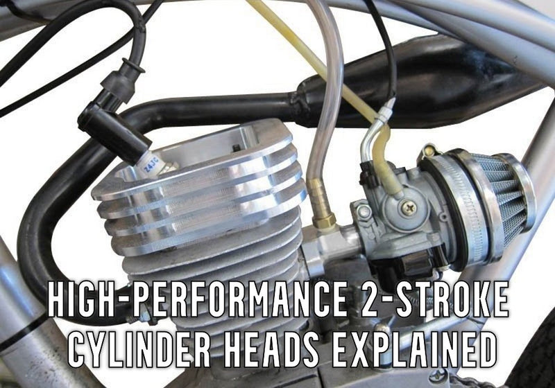 High-performance cylinder heads for 2-stroke motorized bikes explained.