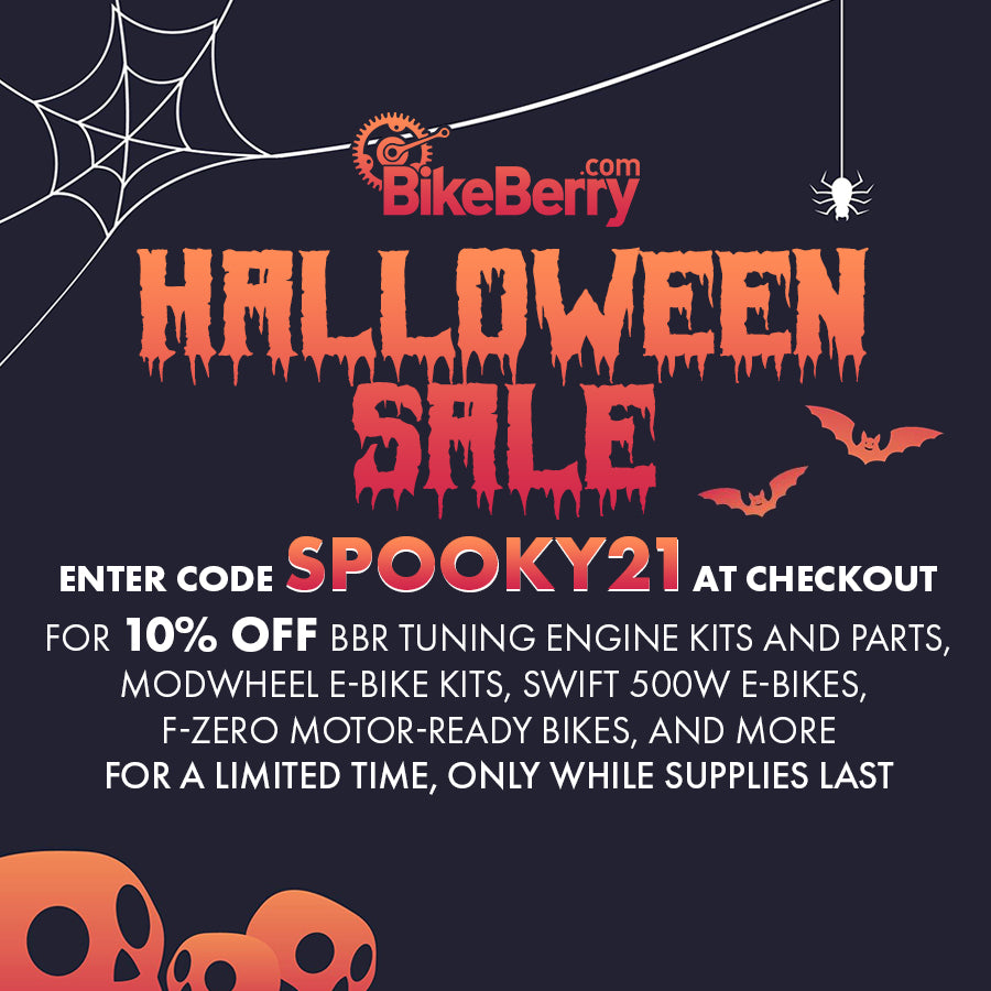 Celebrate Halloween during our Halloween Sale! Take 10% off engine kits, parts, electric bike kits, the Gigabyke Swift 500w electric bikes, and more with code SPOOKY21 at checkout.