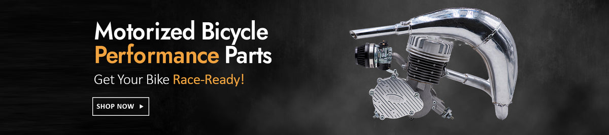 Motorized Bicycle Performance Parts - Get your motorized bike race ready with our full line of performance enhancing engine parts