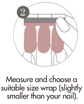 How to apply nail wraps step 2 - Select the appropriate size of nail wrap that best fits your nail.