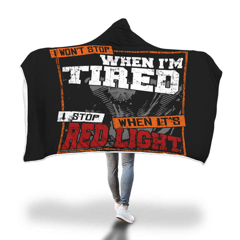I Won't Stop When I'm Tired Hooded Blanket