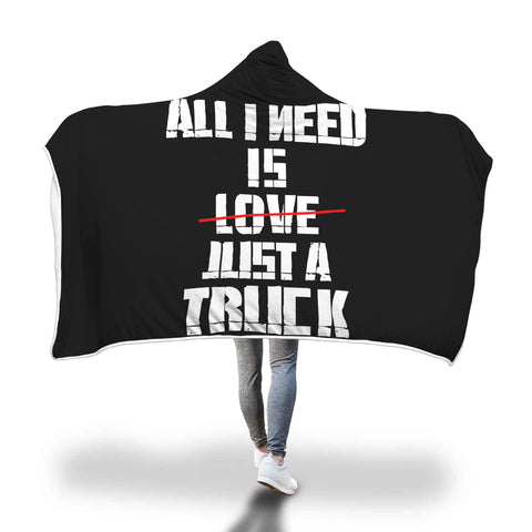 I Just Need Just A Truck Hooded Blanket
