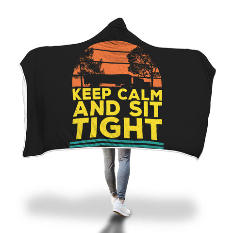 Keep Calm and Sit Tight Trucker Quote Hooded Blanket