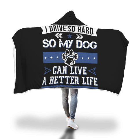 Drive So Hard For Dog Hooded Blanket