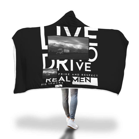 Live To Drive Real Men Big Trucks Hooded Blanket