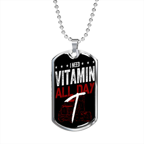 I Need Vitamin T All Day Funny Trucker Quote Personalized Gift Necklace Jewelry