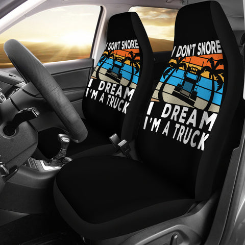 I Don't Snore I Dream I'm A Truck Funny Quote Car Seat Covers