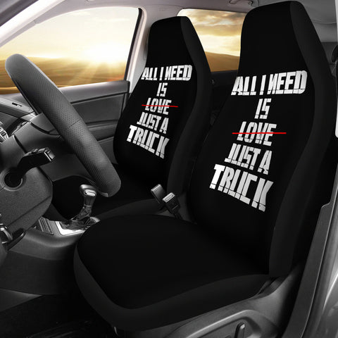 All I Need Is Just A Truck Car Seat Covers