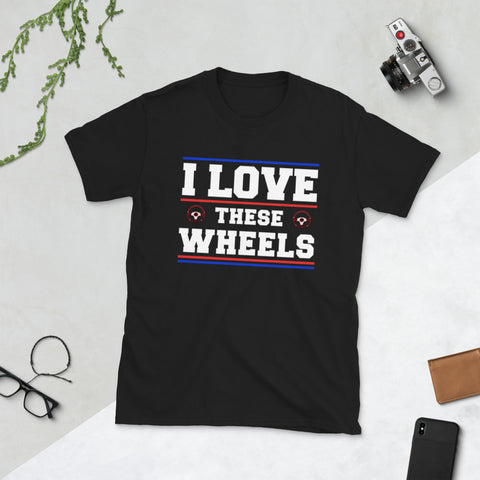 I Love These Wheels T-Shirt
