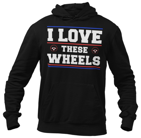 I Love These Wheels Hoodie