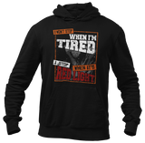 I Won't Stop When I'm Tired Hoodie