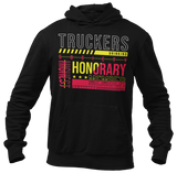 Truckers Drinking Honorary Member Funny Quote Hoodie