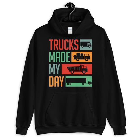 Trucks Made My Day Hoodie