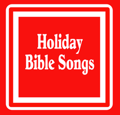 Holiday Bible Songs by The Scripture Lady