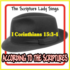 """According to the Scriptures"" - A Bible Verse Song for 1 Corinthians 15:3-4 (Song and Video Download)"