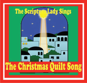 """Christmas Quilt"" - A Bible Christmas Song by The Scripture Lady (Song and Video Download)"