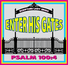 "Song and Video Download ""Enter His Gates"" - A Bible Verse Song for Psalm 100:4"