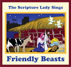 """Friendly Beasts"" - A Bible Christmas Song by the Scripture Lady - Based a Christmas Carol from the 12th Century (Song and Video Download)"