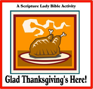 Glad Thanksgiving's Here!: A Scripture Lady Preschool Activity