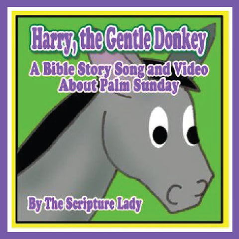 """Harry, the Gentle Donkey"" A Bible Easter Song  (Song & Video Download)"