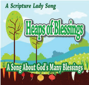 """Heaps of Blessings""  A Bible Theme Song About Thankfulness (Song and Video Download)"