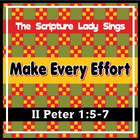 """Make Every Effort"" - A Bible Verse Song for 2 Peter 1:5-7 (Song and Video Download)"