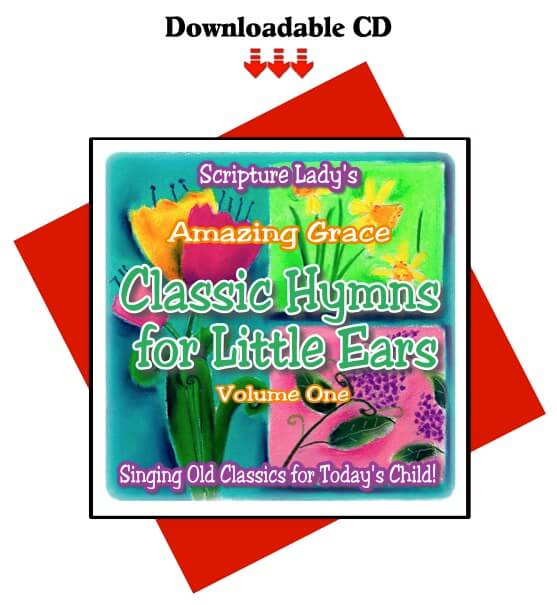 """Classic Hymns for Little Ears"" Volume One: Amazing Grace (Downloadable CD)"
