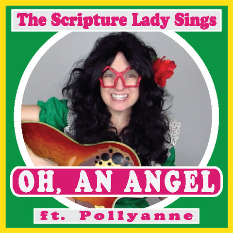 """Oh, An Angel"" (ft. Pollyanne) A Song for Easter About the Angel at the Tomb by The Scripture Lady (Song and Video Download)"
