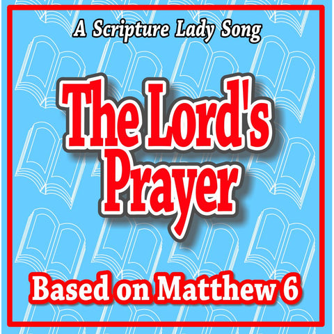 """The Lord's Prayer"" - A Bible Verse Song by The Scripture Lady [Single Song Download]"