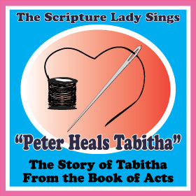 """Peter Heals Tabitha"" A Scripture Lady Bible Story Song (Song and Video Download)"