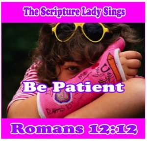 """Be Patient"" Song and Video Download for Romans 12:12"